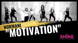 """""""Motivation"""" by Normani. SHiNE DANCE FITNESS"""