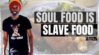 Soul Food is 'Unhealthy' Slave Food || Chef T Speaks