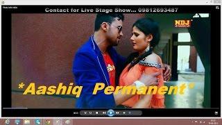 Aashiq Parmanent   Haryanvi New Super Hit DJ Love Song 2015   Sonu Garanpuria   Anjali Raghav