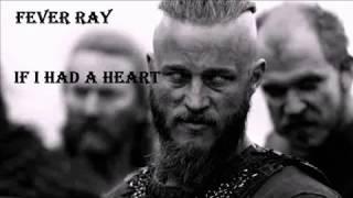 Vikings Main Theme - Fever Ray - If I Had A Heart LYRICS
