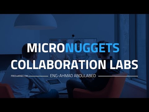 13-MicroNuggets Collaboration LABs (Lecture 13) By Eng-Ahmad AbouLabed | Arabic