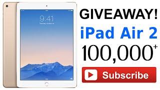 iPad Air 2 Giveaway – 100K Subscribers Giveaway!