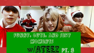 Funny, Cute And Sexy Moments W ATEEZ Pt.3