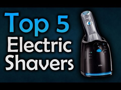 Best Electric Shavers For Men – Top 5 Shavers 2017
