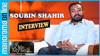 Soubin Shahir | Interview | I Me Myself | Manorama Online