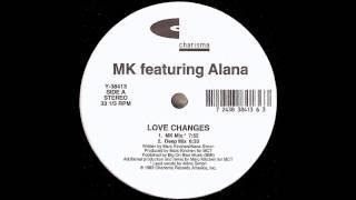 MK Feat Alana- Love Changes- (Deep Mix)