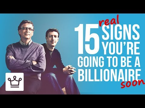 15 REAL Signs You're Going To Be A Billionaire
