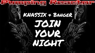 KNASSIX & BangeR - Join your Night (Original Mix 2k18)
