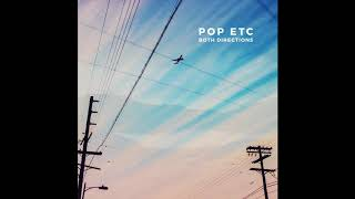 POP ETC - Both Directions