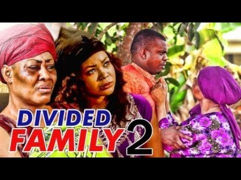 Download DIVIDED FAMILY 2 (KEN ERICS) - LATEST 2017 NIGERIAN NOLLYWOOD MOVIES