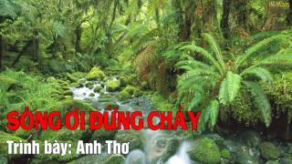 Sông Ơi Đừng Chảy - Anh Thơ [Audio]