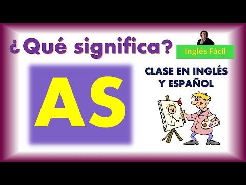 AS - USO Y SIGNIFICADOS BÁSICOS - PARTE UNO - INGLÉS FÁCIL