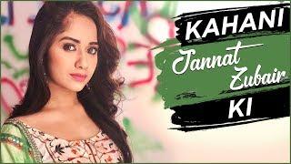 KAHANI JANNAT KI | Lifestory Of Jannat Zubair  | Biography | TellyMasala