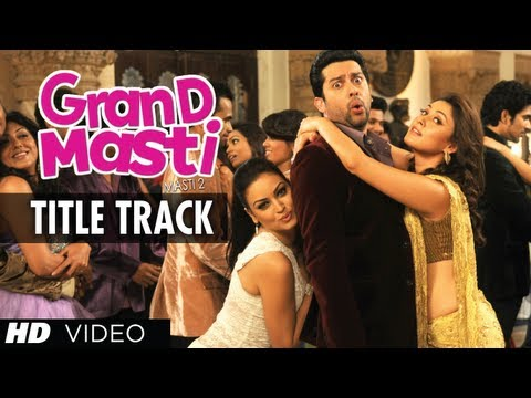 Grand Masti Title Song   Riteish Deshmukh, Vivek Oberoi, Aftab Shivdasani