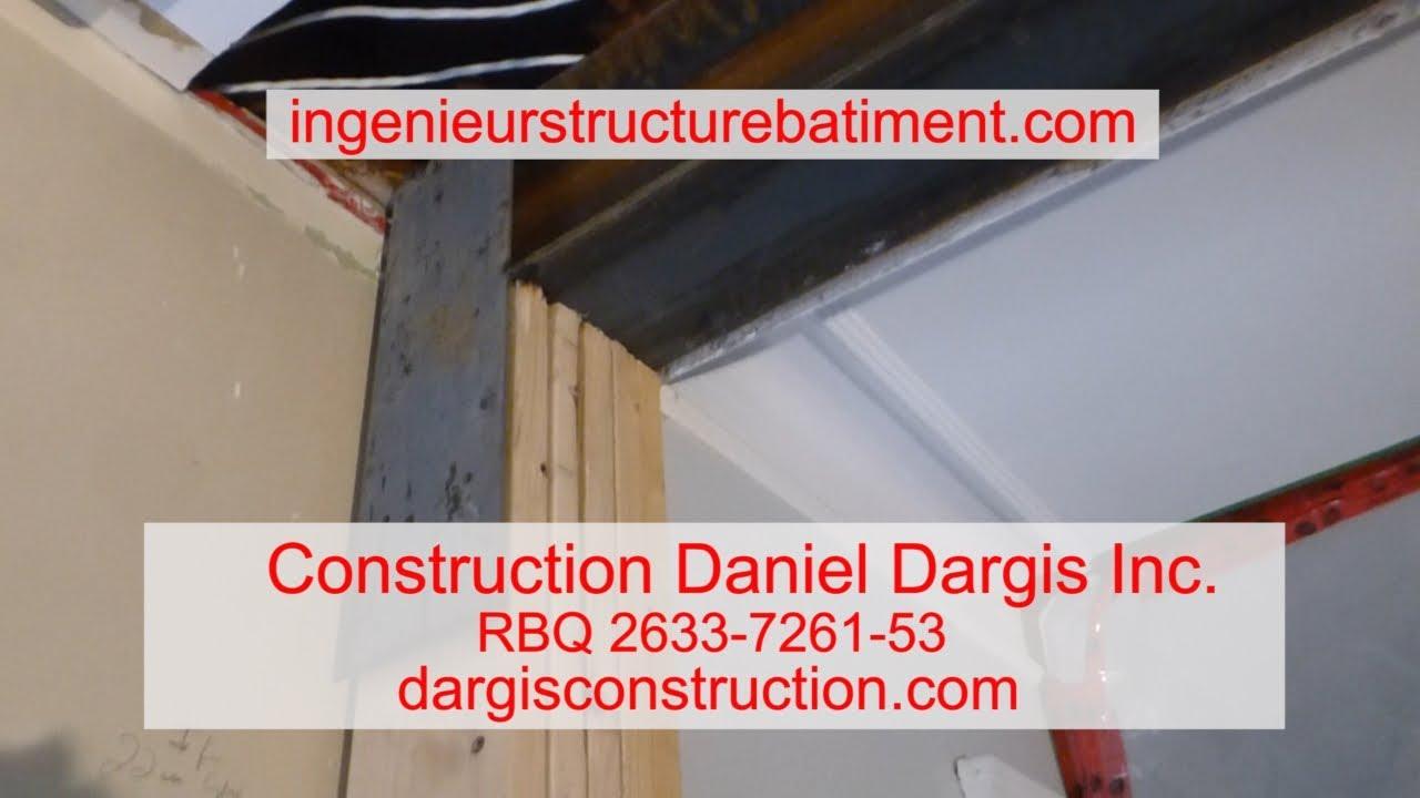 Remplacement mur porteur poutre acier construction daniel dargis inc