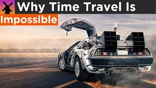 Why Time Travel to the Past is Impossible