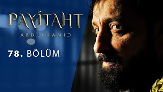 Payitaht Abdulhamid episode 78 with English subtitles Full HD