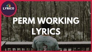 Perm - Working (Lyrics) 🎵 Lyrico TV