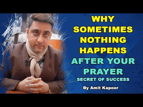 WHY SOMETIMES NOTHING HAPPENS AFTER YOUR PRAYER | SECRET OF SUCCESS | BY #ASTROLOGERAMITKAPOOR