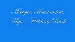 Marques Houston feat Mya - Holding Back