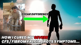 How I Cured My CFS / Fibromyalgia / POTS Symptoms - The Science Behind My Recovery