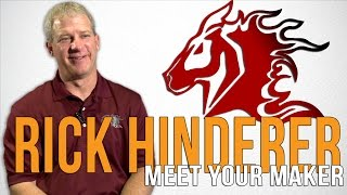 Meet Your Maker | Rick Hinderer