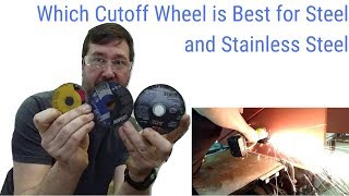 Best Cut Off Wheel for Steel and Stainless Steel. Silicon Carbide,Aluminum Oxide,Zirconium Cutoff?