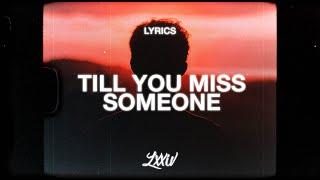 Lauv - Till You Miss Someone (Lyrics)