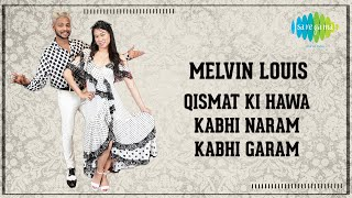 Melvin Louis | Qismat Ki Hawa Kabhi Naram | Elina Hsiung