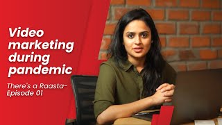 There's a Raasta | Episode 1 - Video Marketing during Pandemic