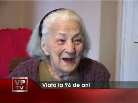 Viaţa la 96 de ani