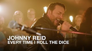 Johnny Reid | Every Time I Roll The Dice | First Play Live