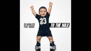 DJ Khaled - To the Max (SLOWED Audio) ft. Drake