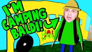I GET TO PLAY AS CAMPING BALDI! (Let's go camping....) | Baldi's Basics Roblox Roleplay