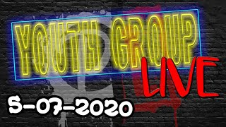 Youth Group LIVE!! 5_07_2020