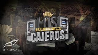 El Alfa Ft. Arcangel & Mark B - LOS CAJEROS [Lyric Video]