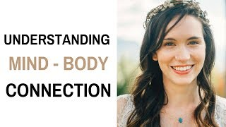 Understanding Mind-Body Connection [VIDEO - INTERVIEW]