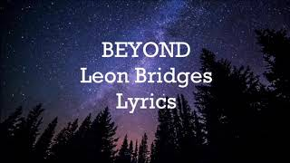 Leon Bridges BEYOND( Lyrics)