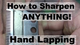 Sharpen Clippers with Hand Lapping Technique