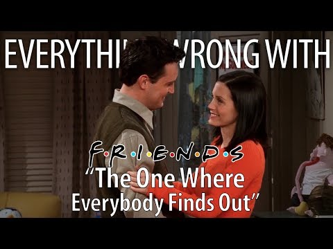 """Everything Wrong With Friends """"The One Where Everybody Finds Out"""""""