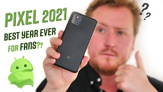 Why 2021 will be a GREAT year for Pixel phones!