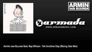Armin van Buuren feat. Ray Wilson - Yet Another Day (Rising Star)