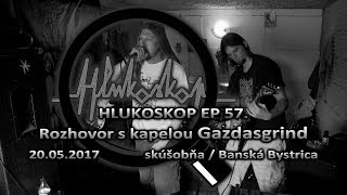 Video Hlukoskop EP 57. - Rozhovor - Gazdasgrind (20.5.2017)