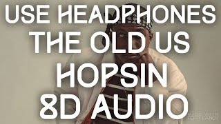 Hopsin   The Old Us 8D Audio