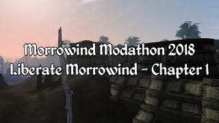 Morrowind Modathon 2018 - Liberate Morrowind Chapter 1