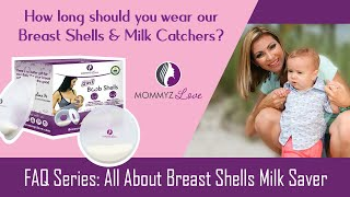 How long should you wear our Breast Shells & Milk Catchers?