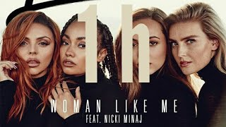Little Mix   Woman Like Me Ft. Nicki Minaj ( 1 Hour )