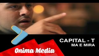 Capital T   Ma E Mira ( Official Video ) HD