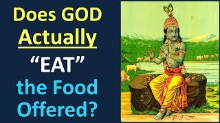 Significance of Prasad: Does God Actually EAT the Food Offered?