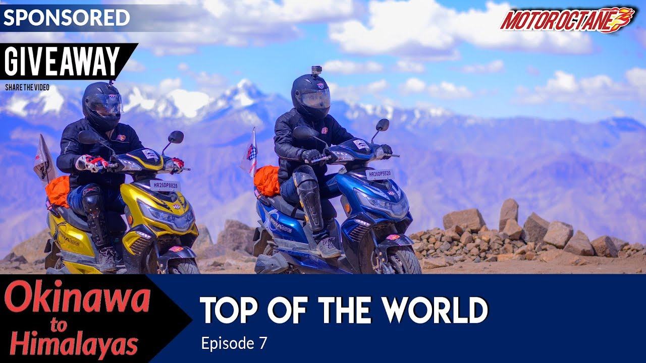 Motoroctane Youtube Video - Okinawa to Himalayas | Ep 7 | Top of the World | ????? | MotorOctane